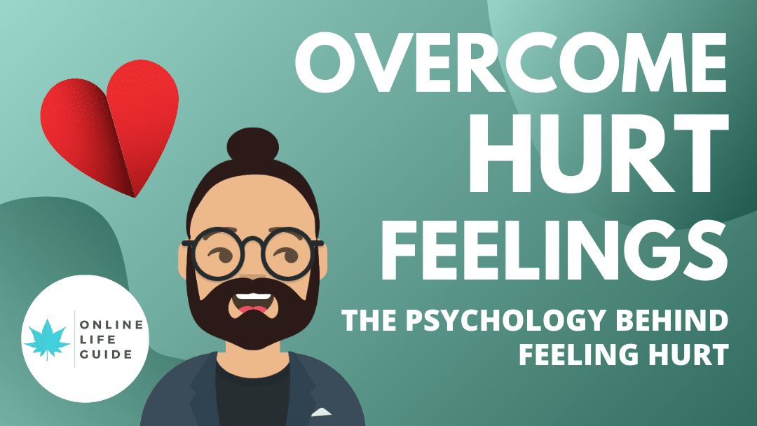 Why Do I feel Hurt? How to Overcome Hurt Feelings?