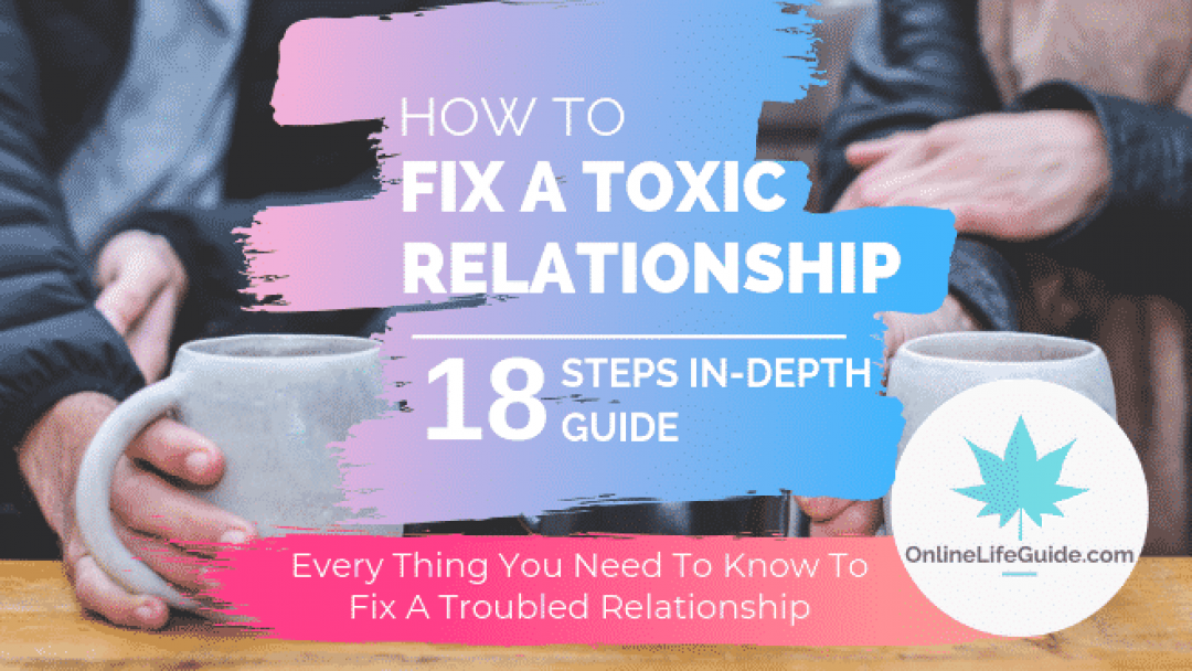 18 Steps To Fix A Toxic Relationship | In-Depth Guide