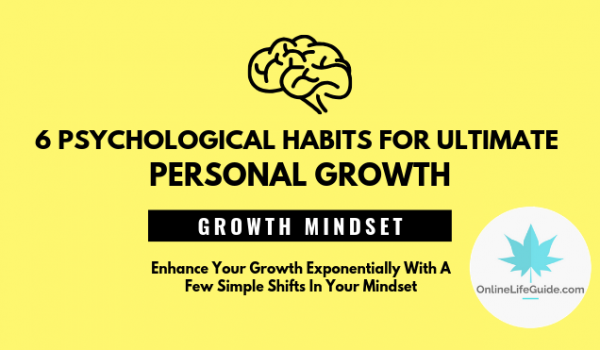 6 Psychological Habits for Ultimate Personal Growth – GROWTH MINDSET