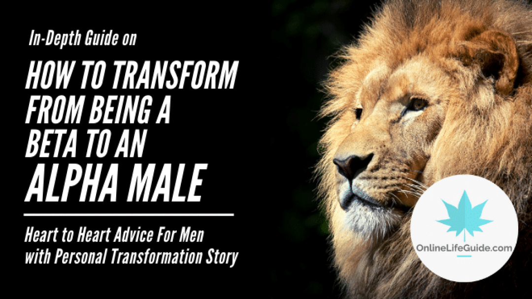 12 Life Advices on How to be an Alpha Male & Stop Being a Beta