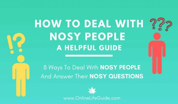 8 Ways To Deal With Nosy People | A Helpful Guide