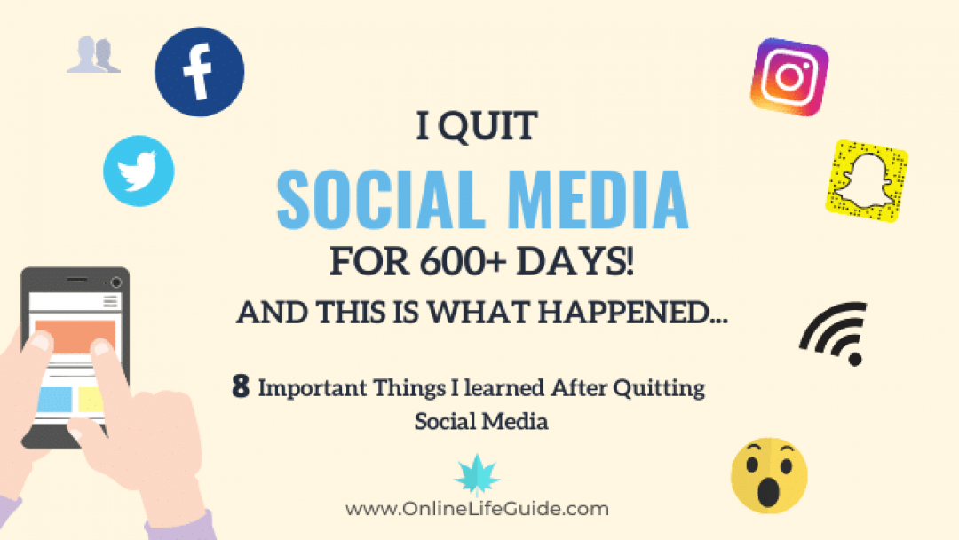 I Quit Social Media for 600+ Days – 8 Major Lessons I Learned