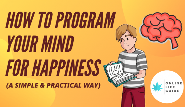 A Simple Way to Program Yourself For Happiness