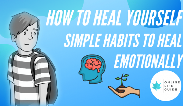 Simple Habits To Heal Yourself Emotionally