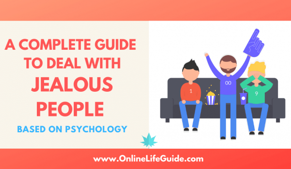 A Complete Guide To Deal With Jealous People (Based On Psychology)