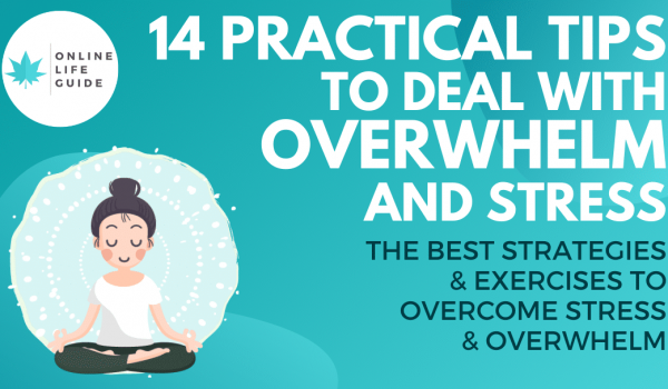 How to Deal with Feeling Overwhelmed – 14 Practical Steps